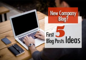 New Business Blog? Start With These First 5 Incredible Posts Ideas