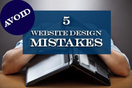 5 Website Design Mistakes Entrepreneurs Must Avoid