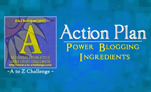 A for Action Plan – Power Blogging Series