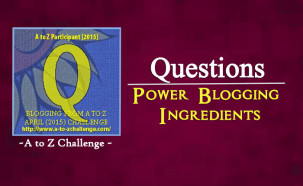 Q for Questions – Power Blogging Ingredients