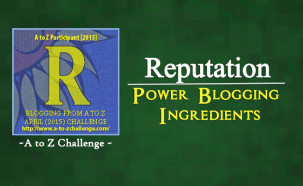 R for Reputation – Power Blogging Ingredients