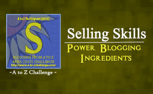 S for Selling Skills – Power Blogging Ingredients