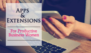 8 Apps & Extensions For A More Productive Business Woman