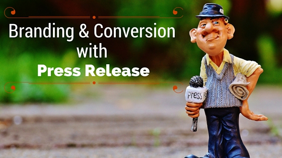 Branding and conversions with Press Releases