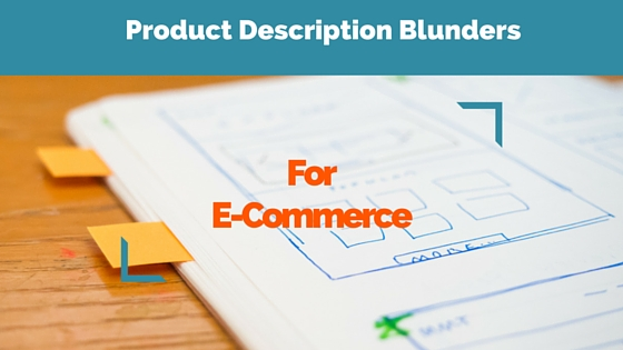 Where eCommerce Sites Go Wrong With Product Descriptions