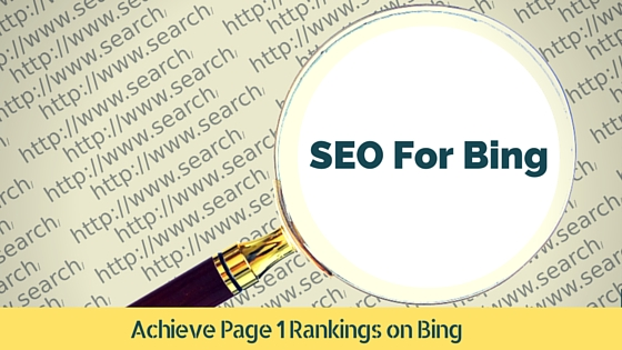 SEO for Bing – Step by Step Detailed Process to Achieve Page 1 Rankings on Bing