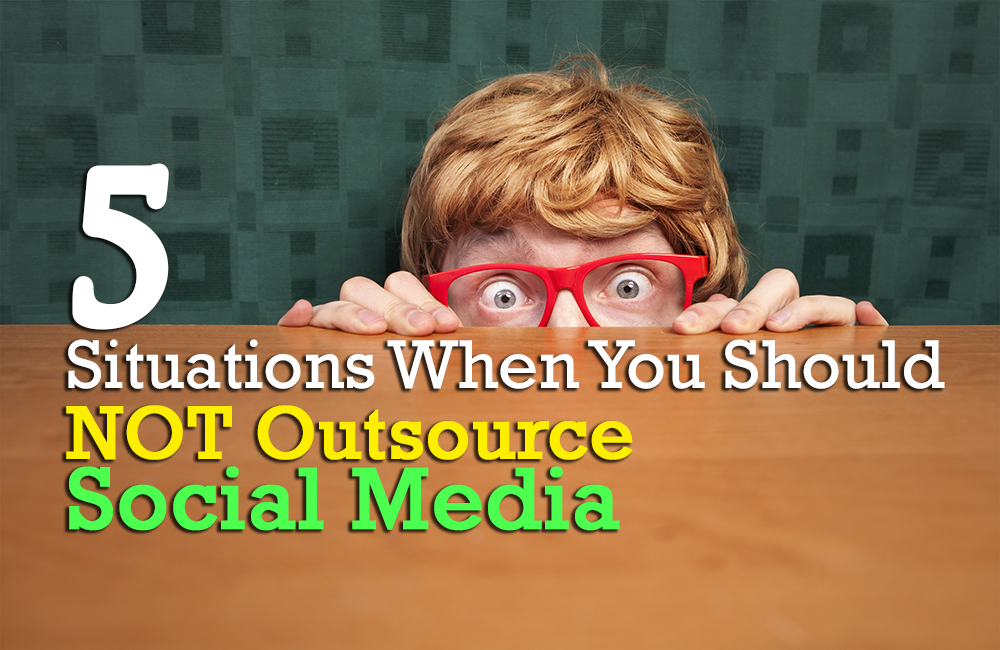 when not to outsource social media