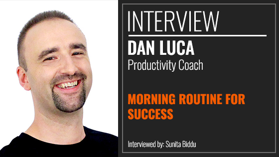 Interview With Dan Luca on Successful Morning Routine