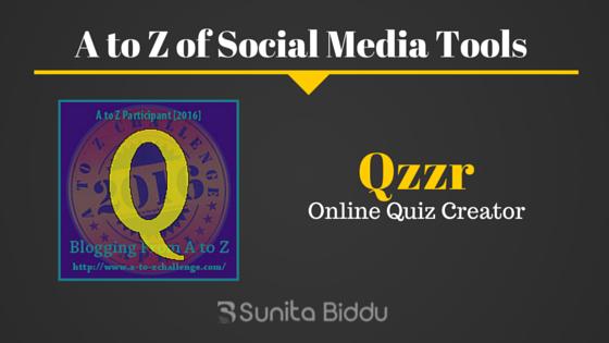 Q for Qzzr – Free Social Media Tools List For #AtoZchallenge