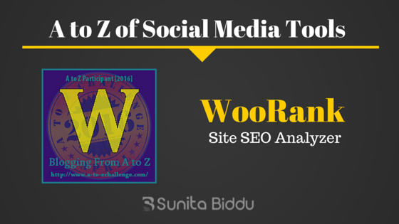 W for Woorank – Free Social Media Tools List For #AtoZchallenge