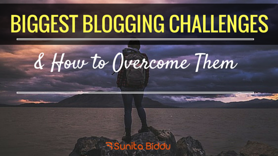 Biggest Blogging Challenges & How to Overcome Them Easily
